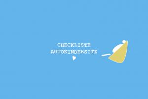 7my city baby münchen_Checkliste_Autokindersitz